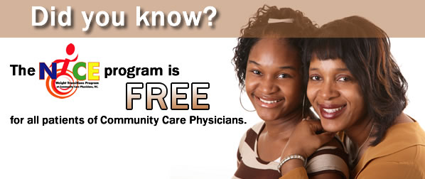 NICE Weight Program is free for all patients of Community Care Physicians.