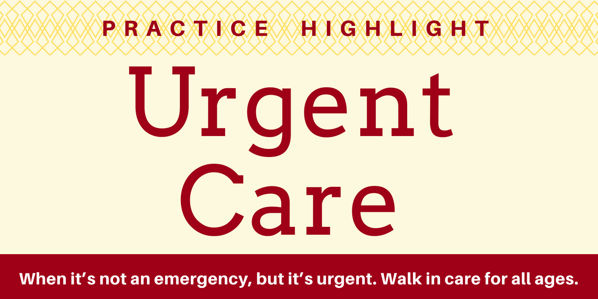 Practice Highlight - Urgent Care